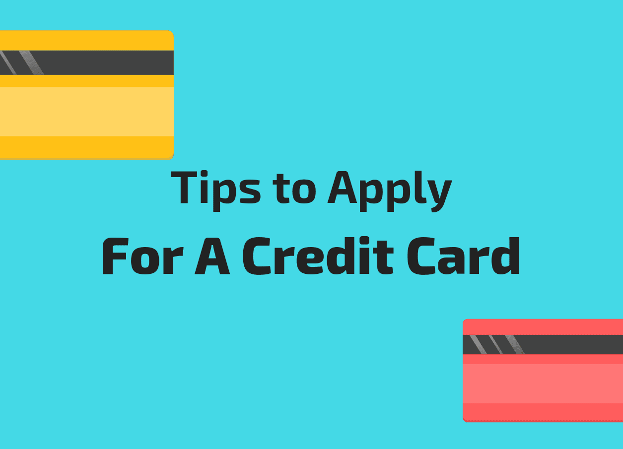 Tips To Apply For A Credit Card