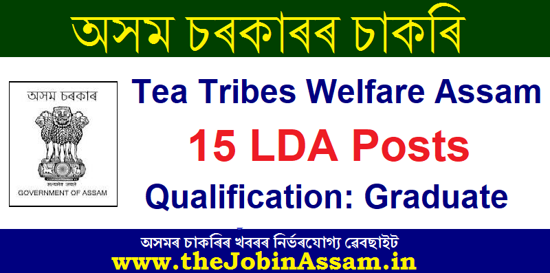 Tea Tribes Welfare Assam Recruitment 2020: Apply for 15 Lower Division Assistant Posts