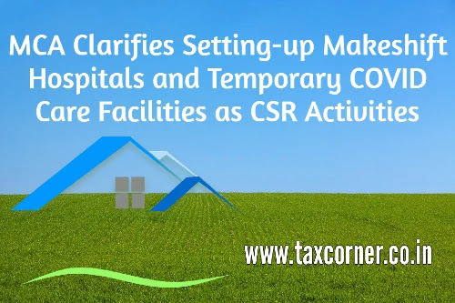mca-clarifies-setting-up-makeshift-hospitals-and-temporary-covid-care-facilities-as-csr-activities