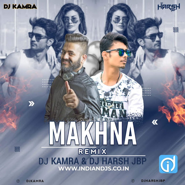 Makhna (Drive) - Remix DJ KAMRA DJ Harsh Jbp INDIANDJS