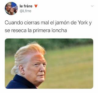 Memes política Trump loncha jamón York