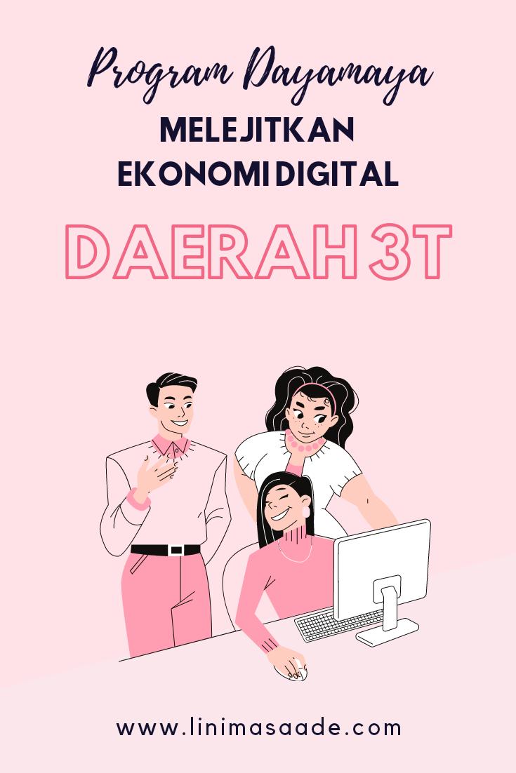 Program Dayamaya Melejitkan Ekonomi Digital Daerah 3T