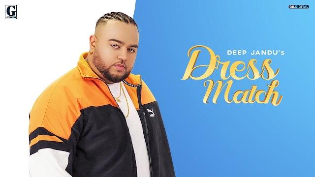 Dress Match Lyrics -Deep Jandu, Gurlez Akhtar-Down To Earth Album