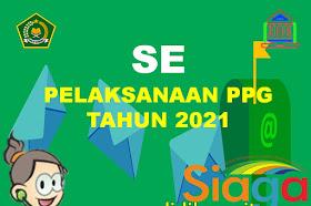 Surat Edaran Pelaksanaan PPG Dalam Jabatan Bagi Guru Madrasah Dan GPAI Tahun 2021