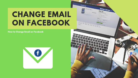 How To Change Email In Facebook<br/>
