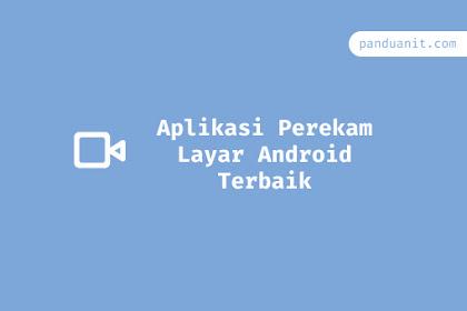 5 Aplikasi Perekam Layar Android Terbaik No Root, No Watermark