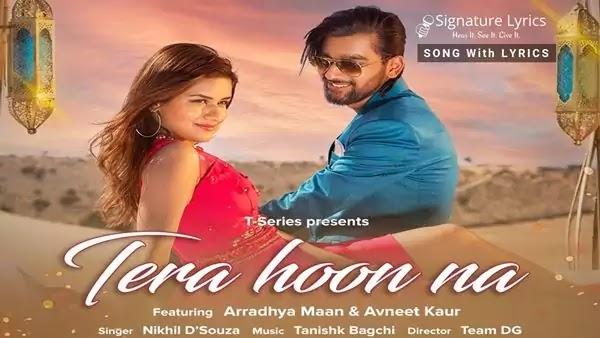 तेरा हूँ ना Tera Hoon Na Lyrics - Nikhil D'Souza