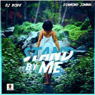 [Music]  DJ Bode Ft. Diamond Jimma – Stand By Me