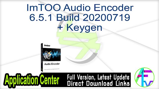 ImTOO Audio Encoder 6.5.1 Build 20200719 + Keygen