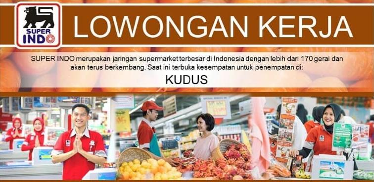 Lowongan Superindo Kudus Sebentar lagi SuperIndo akan membuka gerai pertama di Kudus, Jawa Tengah.  SUPER INDO merupakan jaringan supermarket terbesar di Indonesia dengan lebih dari 170 gerai dan akan terus berkembang. Saat ini terbuka kesempatan untuk penempatan di KUDUS untuk posisi