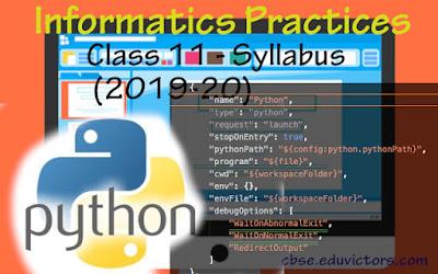 CBSE Class 11 - Informatics Practices (with Python) - New Syllabus (2019-20) (#eduvictors)(#cbsenotes)