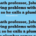 The professor who became a plumber..