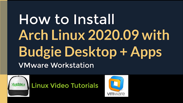 How to Install Arch Linux 2020.09 + Budgie Desktop + Apps + VMware Tools on VMware Workstation