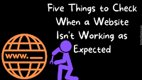 Five Things to Check When a Website or Web App Doesn't Work as You Expected