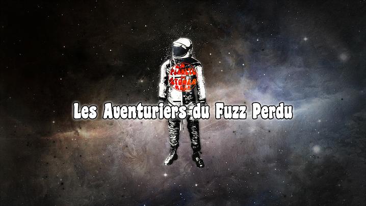 Les Aventuriers du Fuzz Perdu | Août 2019 par Kevin