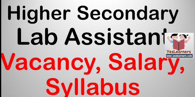 Higher Secondary Lab Assistant - Syllabus, Salary, Vacancy