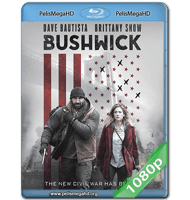 BUSHWICK (2017) FULL 1080P HD MKV ESPAÑOL LATINO