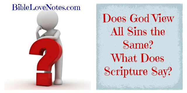 This devotion explains the ways  God views all sins the same and the ways God views sins very differently. #BibleStudy