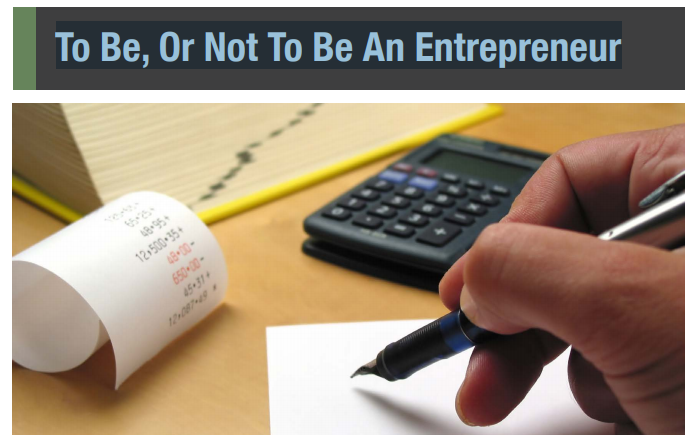 To be an entrepreneur or not To be an entrepreneur