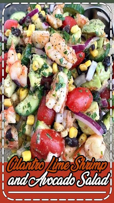 Cilantro Lime Shrimp and Avocado Salad - a salad packed full of vegetables that will become a go-to meal or dish in your kitchen from the moment you try it! This salad is very easy to make, light and refreshing in flavor, and can be made in minutes. The perfect low-calorie meal or side dish if you're looking for something simple and quick.