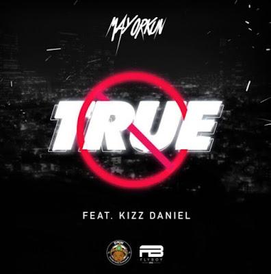 Mayorkun ft. Kizz Daniel - True
