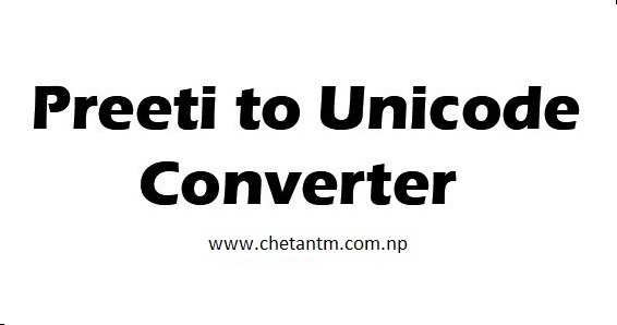 Preeti To Nepali Unicode Converter