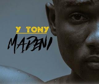 DOWNLOAD AUDIO | Y Tony – Madeni Mp3