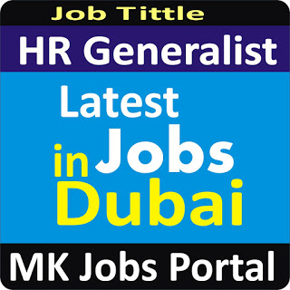 HR Generalist Jobs Vacancies In UAE Dubai For Male And Female With Salary For Fresher 2020 With Accommodation Provided | Mk Jobs Portal Uae Dubai 2020