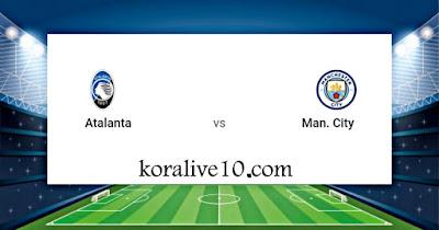 موعد مباراة أتلانتا ومانشستر سيتي في دوري أبطال أوروبا | كورة لايف