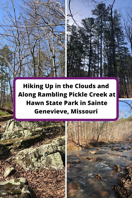 Hiking Up in the Clouds and Along Rambling Pickle Creek at Hawn State Park in Sainte Genevieve County, Missouri