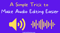 A Simple Trick to Make Audio Editing Easier