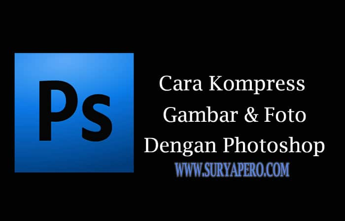 Kompres Ukuran Gambar di Photoshop
