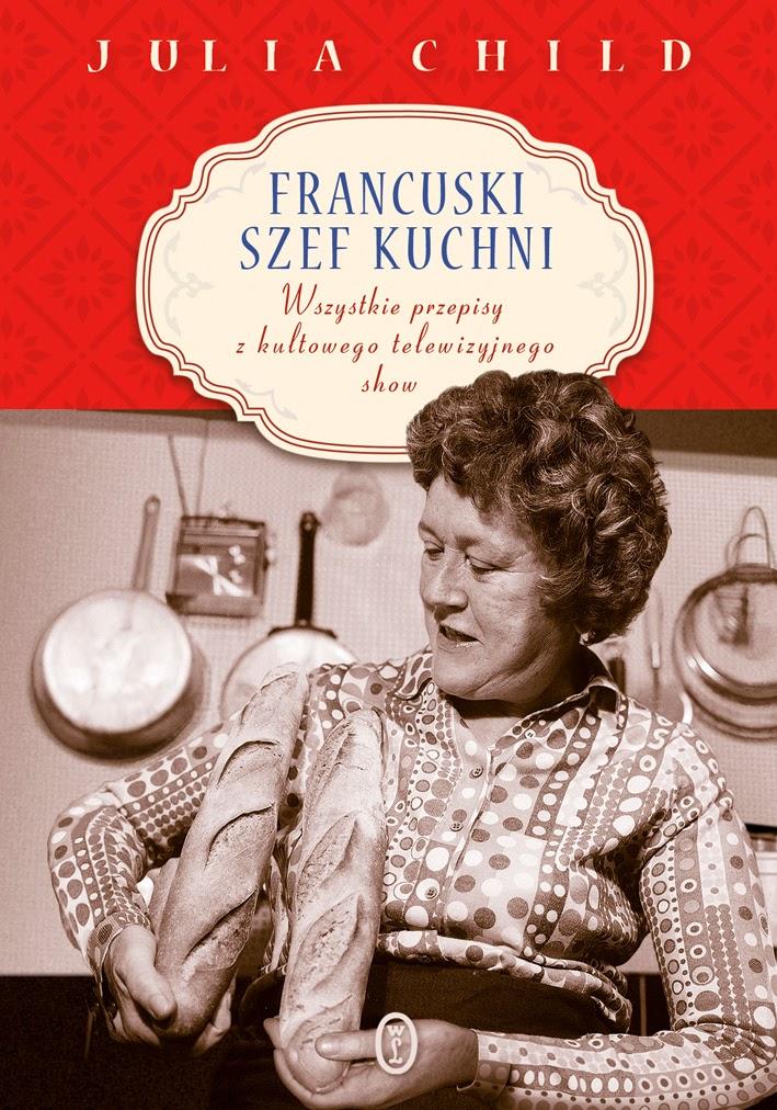"""Julia Child, """"Francuski szef kuchni"""""""