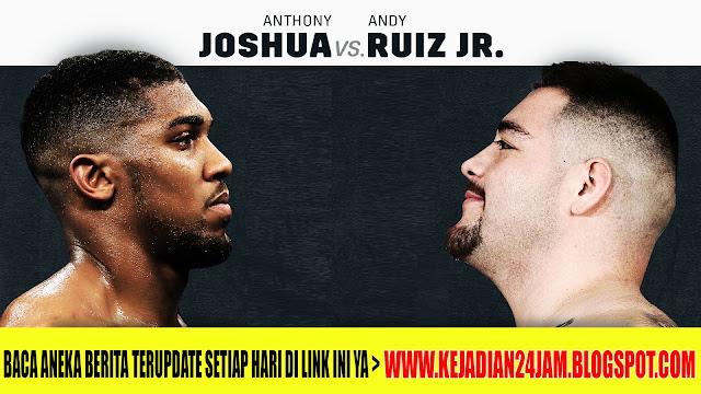Tempat Pertarungan Anthony Joshua VS Andy Ruiz Segera Terungkap