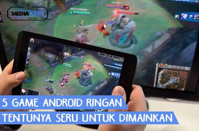 5 Game Android Ringan, Tentunya Seru Untuk Dimainkan