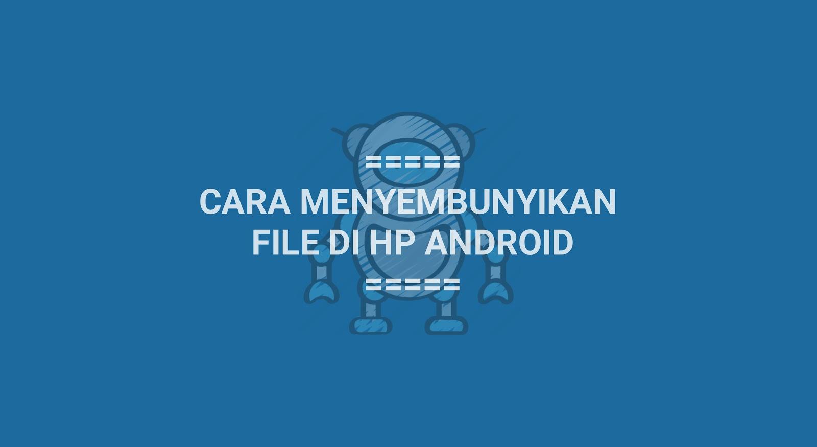 Menyembunyikan File di HP Android Foto dan Video
