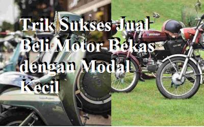 Trik Sukses Jual Beli Motor Bekas dengan Modal Kecil