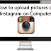 How to Upload Pictures to Instagram From A Computer