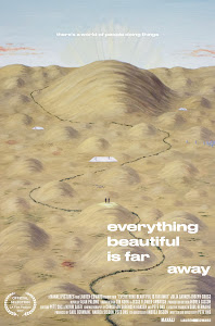 Everything Beautiful Is Far Away Poster