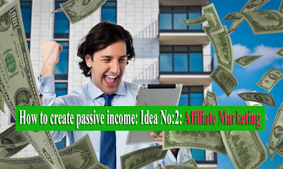 how to create passive income, affiliate marketing meaning, affiliate marketing amazon, affiliate marketing websites, affiliate marketing companies, how to start affiliate marketing, affiliate marketing flipkart, affiliate marketing definition, blog affiliate marketing