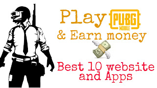 Top 10 websites to play Pubg mobile and earn money, play pubg mobile and earn money, pubg mobile tournament website and Apps