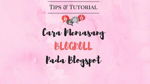 [TUTORIAL] Cara Memasang Blogroll Pada Blogspot
