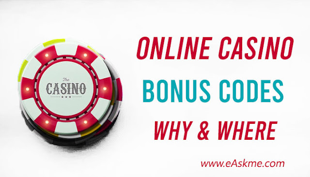 Why Online Casino Bonus Codes Can Step up Your Game and Where to Find Them: easkme