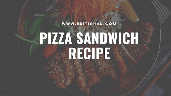 Pizza Sandwich Recipe , पिज्जा सैंडविच बनाने की विधि