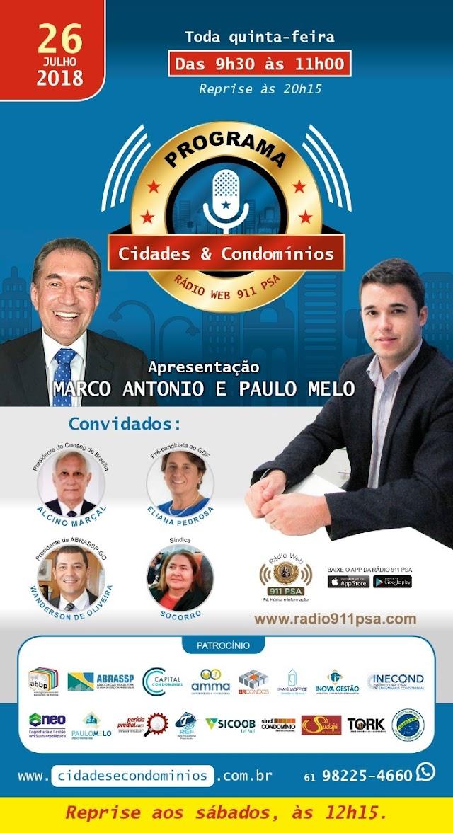 No AR o programa Cidades & Condomínios com Marco Antonio e Paulo Melo