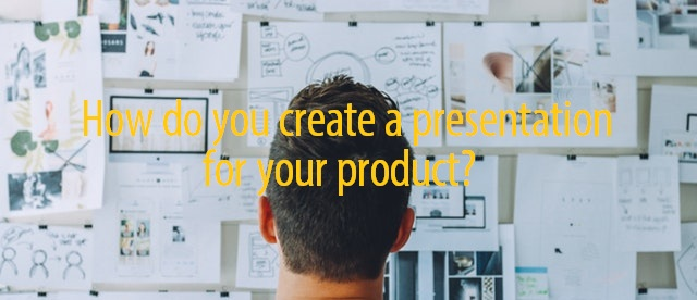 Create product presentation