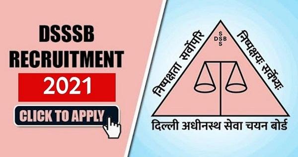 DSSSB Recruitment 2021 Notification
