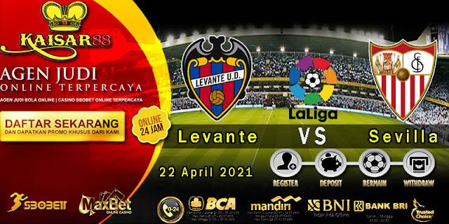 Prediksi Bola Terpercaya Liga Spanyol Levante vs Sevilla 22 April 2021