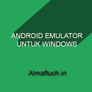 10 Android Emulator Untuk Membuka Aplikasi Android di Windows