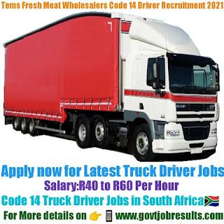 Tems Fresh Meat Wholesalers Pvt Ltd Code 14 Driver Recruitment 2021-22